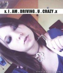x. I . AM  . DRIVING . U . CRAZY .x