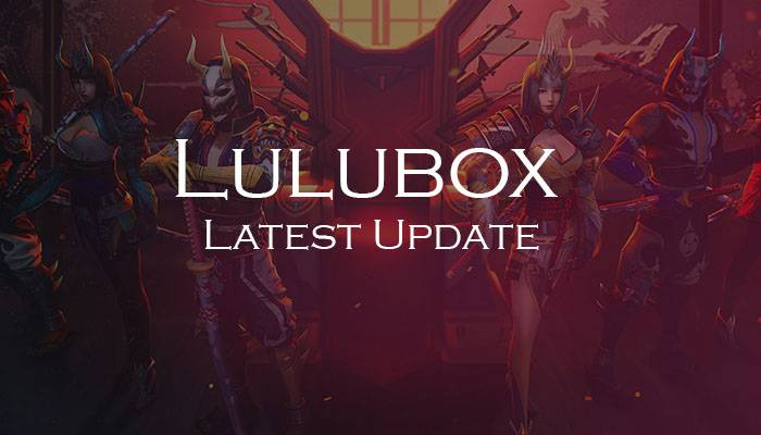 Lulubox Latest Update
