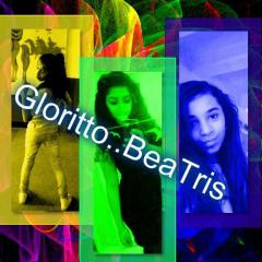 gloritto..beatris