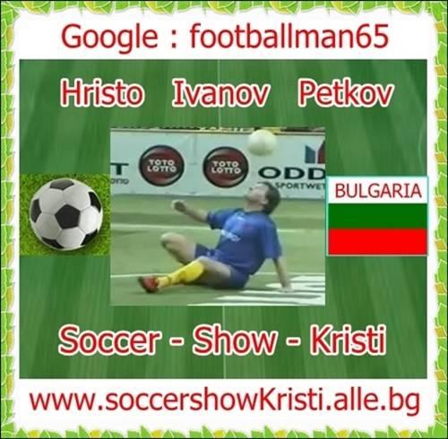 Футболно-Шоу-Кристи-Христо   Петков